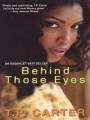 Behind Those Eyes by T. P. Carter