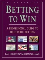 Betting to Win: A Professional Guide to Profitable Betting by Prof. Leighton Vaughan Williams