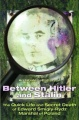 Between Hitler and Stalin: The Quick Life and Secret Death of Edward Smigly Rydz, Marshal of Poland by Archibald L. Patterson