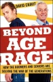 Beyond Age Rage: How the Boomers and Seniors Are Solving the War of the Generations by David Cravit