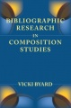 Bibliographic Research in Composition Studies by Vicki Byard