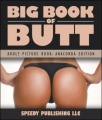 Big Book Of Butts (Adult Picture Book: Anaconda Edition) by Speedy Publishing