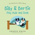 Billy & Bertie Play Hide and Seek by Valerie Walsh