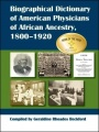 Biographical Dictionary of American Physicians of African Ancestry, 1800-1920 by Geraldine Rhoades Beckford