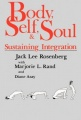 Body, Self, and Soul: Sustaining Integration by hD. Jack Lee Rosenberg PhD