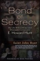 Bond of Secrecy: My Life with CIA Spy and Watergate Conspirator E. Howard Hunt by Saint John Hunt