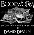 Bookworm: The Ultimate Impromptu Book Test Act by David Devlin