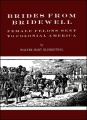 Brides from Bridewell: Female Felons Sent to Colonial America by Walter Hart Blumenthal
