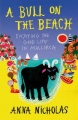A Bull on the Beach: Enjoying the Good Life in Mallorca by Anna Nicholas