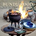 Bundu Food for the African Bush by Rita van Dyk