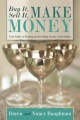 Buy It, Sell It, Make Money: Your Guide to Finding and Reselling Luxury Goods Online by Daren Baughman & Nancy Baughman