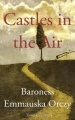 Castles in the Air by Emmauska Orczy