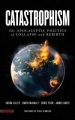 Catastrophism: The Apocalyptic Politics of Collapse and Rebirth by Sasha Lilley & David McNally & Eddie Yuen
