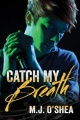 Catch My Breath by M. J. O'Shea