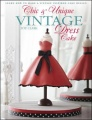 Chic & Unique Vintage Dress Cake: Learn how to make a vintage-inspired cake design by Zoe Clark