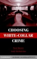 Choosing White-Collar Crime by Neal Shover & Andrew Hochstetler