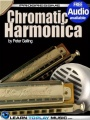Chromatic Harmonica Lessons for Beginners: Teach Yourself How to Play Harmonica (Free Audio Available) by LearnToPlayMusic. com & Peter Gelling