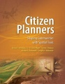 Citizen Planners: Shaping Communities with Spatial Tools by Niemann Bernard J. Jr. & D. David Moyer & Stephen J. Ventura