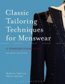 Classic Tailoring Techniques for Menswear: A Construction Guide by Roberto Cabrera & Denis Antoine