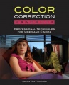 Color Correction Handbook: Professional Techniques for Video and Cinema by AlexisVan Hurkman
