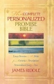 Complete Personalized Promise Bible: Every Promise in the Bible From Genesis to Revelation, Written Just for You by James Riddle