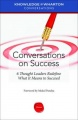 Conversations on Success: 6 Thought Leaders Redefine What It Means to Succeed