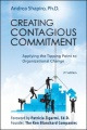Creating Contagious Commitment: Applying the Tipping Point to Organizational Change, eBook of 2nd Edition by Andrea Shapiro
