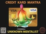 Credit Kard Mantra by Unknown Mentalist
