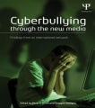 Cyberbullying through the New Media: Findings from an international network by Peter K. Smith