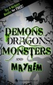 Demons, Dragons, Monsters and Mayhem: Try 4 Kelpies Books for FREE by Lari Don & Roy Gill & Daniela Sacerdoti