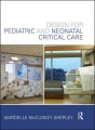 Design for Pediatric and Neonatal Critical Care by Mardelle McCuskey Shepley