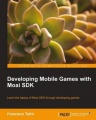 Developing Mobile Games with MOAI SDK by Tufro Francisco