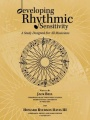 developing Rhythmic Sensitivity: A Study Designed For All Musicians by Jack Bell & Howard Ryerson Davis III