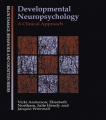 Developmental Neuropsychology: A Clinical Approach by Vicki Anderson & Elisabeth Northam & Jacquie Wrennall