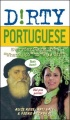 """Dirty Portuguese: Everyday Slang from """"What's Up?"""" to """"F*%# Off!"""" by Alice Riegert & Nati Valencia & Jadson Souza"""