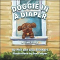 Doggie in a Diaper: A True Story by Phil and Lisa Sichhart