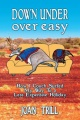 Down Under - Over Easy:How I Couch Surfed My Way To a Less Expensive Holiday by Joan Trill