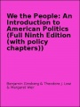 We the People: An Introduction to American Politics (Full Ninth Edition (with policy chapters)) by Benjamin Ginsberg & Theodore J. Lowi & Margaret Weir