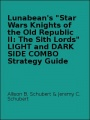 "Lunabean's ""Star Wars Knights of the Old Republic II: The Sith Lords"" LIGHT and DARK SIDE COMBO Strategy Guide by Allison B. Schubert & Jeremy C. Schubert"