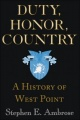 Duty, Honor, Country: A History of West Point by Stephen E. Ambrose