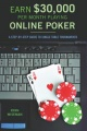 Earn $30,000 Per Month Playing Online Poker: A Step-By-Step Guide to Single Table Tournaments by Ryan Wiseman