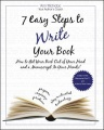 7 Easy Steps to Write Your Book: How to Get Your Book Out of Your Head and a Manuscript In Your Hands! by Ann McIndoo