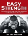 Easy Strength by Pavel Tsatsouline & Dan John