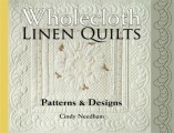 eBook Wholecloth Linen Quilts: Patterns & Designs by Cindy Needham