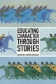 Educating Character Through Stories by David Carr & Tom Harrison