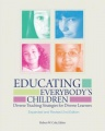 Educating Everybody's Children: Diverse Teaching Strategies for Diverse Learners, Revised and Expanded 2nd Edition by Robert W. Cole