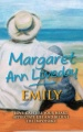 Emily: Love Capture Your Heart, Appreciate Life and Believe the Impossible by Margaret Ann Loveday