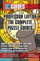 EZ Professor Layton The Complete Puzzle Guides by The Cheat Mistress