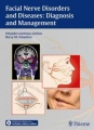 Facial Nerve Disorders and Diseases: Diagnosis and Management by Orlando Guntinas-Lichius & Barry Schaitkin