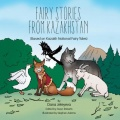 Fairy Stories from Kazakhstan: (Based on Kazakh National Fairy Tales) by Dana Jeteyeva